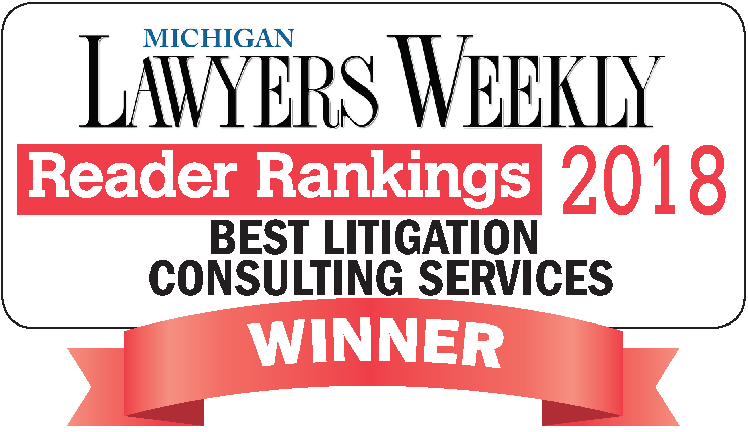 Back to Back 2017-2018 Michigan Lawyers Weekly  Reader Rankings – Best Litigation Consulting Services