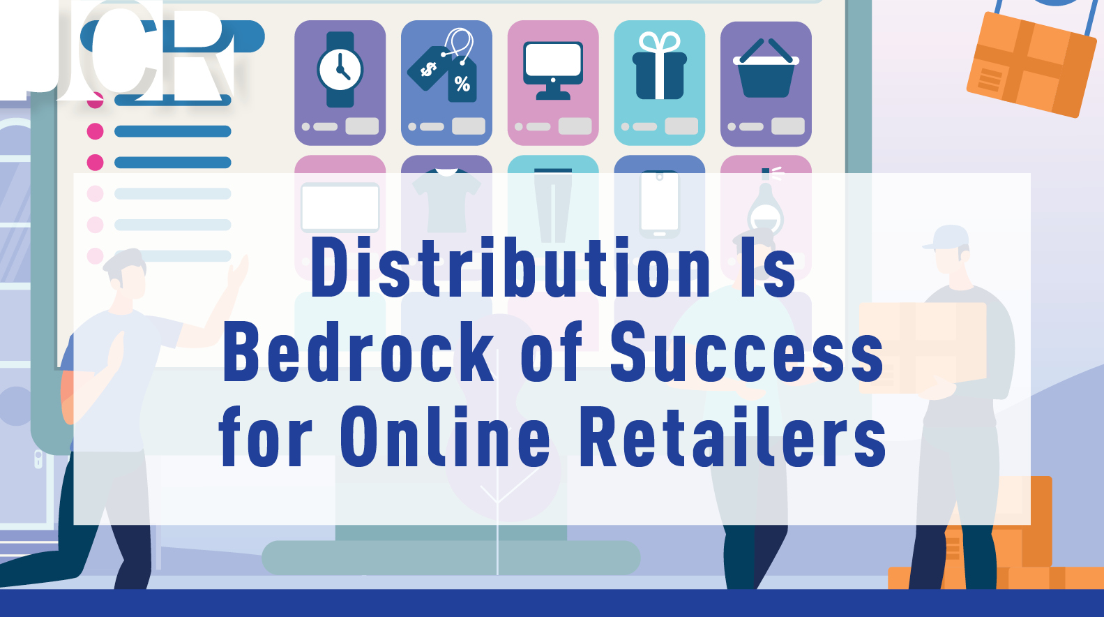 Distribution Is Bedrock of Success for Online Retailers